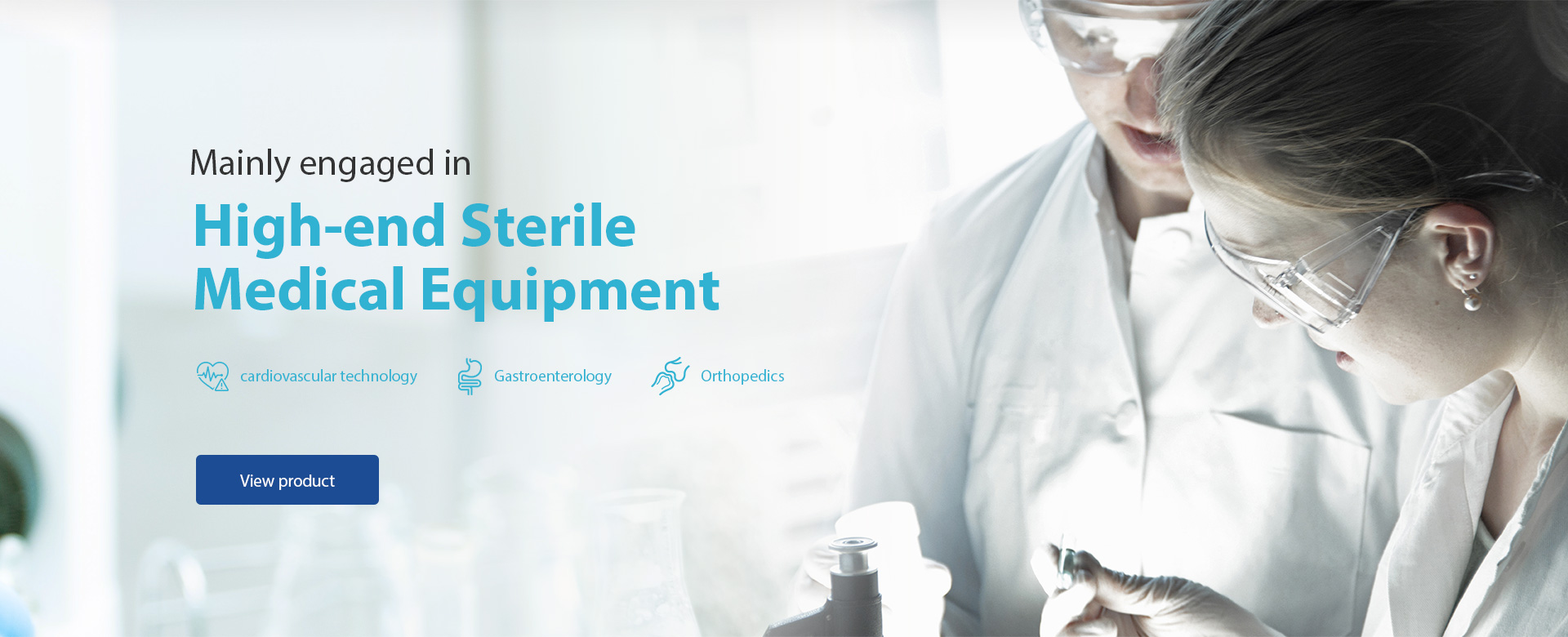 Mainly engaged in High-end Sterile Medical Equipment